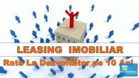 Echipa RateLaDezvoltator.roinparteneriat cu catevaSocietati de Finantare, lanseaza in Ianuarie2015Prima Solutie Flexibila de Leasing imobiliar din Romania. Aceasta noua solutie de finantare va da ocazia multor familii tinere, cu venituri medii, dar care nu pot justifica […]
